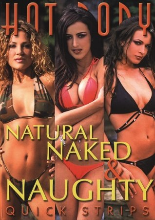 Hot Body Quick Strips: Natural, Naked & Naughty (2004)