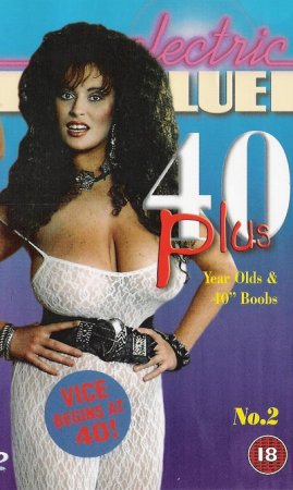 "Electric Blue: 40 Plus Years Old & 40"" Boobs No.2 (1999)"