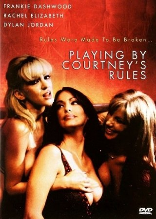 Playing By Courtneys Rules (2006)