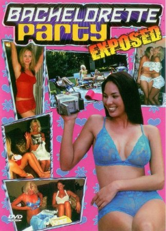 Bachelorette Party Exposed (2002)