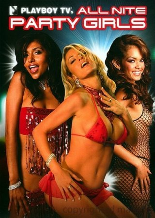 Playboy's All Nite Party Girls ( Full season 2006 - 2007)