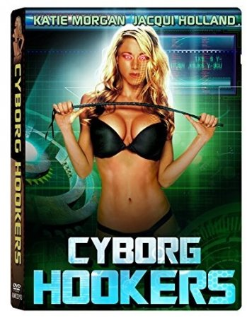 Bikini Model Mayhem / Cyborg Hookers (2016)