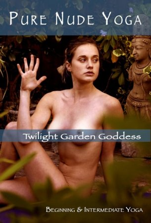 Pure Nude Yoga - Twilight Garden Goddess (2015)