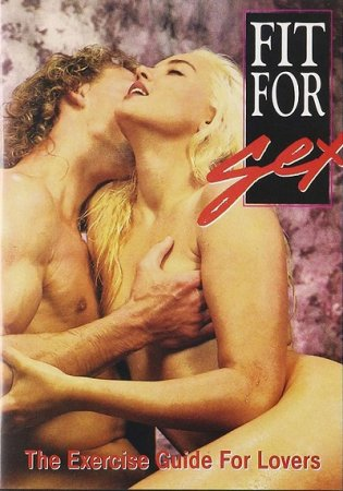 Fit for Sex: The Excercise Guide For Lovers (1994)