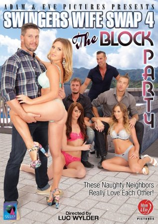 Swingers Wife Swap 4: The Block Party (SOFTCORE VERSION / 2015)
