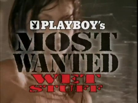 Playboy's Most Wanted: Wet Stuff (1997)